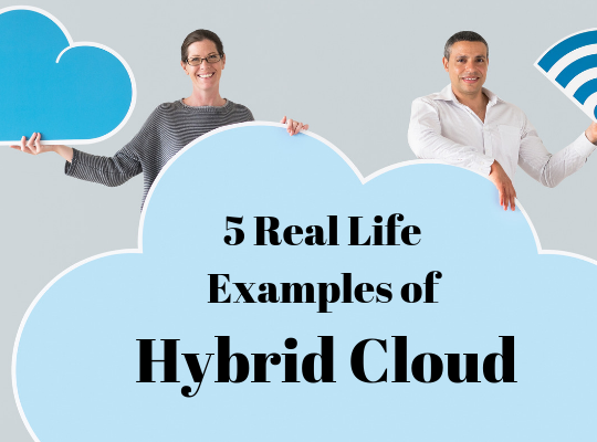 5 Real Life Examples of Hybrid Cloud