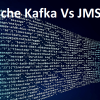 Apache Kafka vs JMS