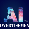 Artificial Intelligence for Advertisement