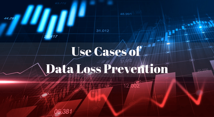 Data Loss Prevention Use Cases