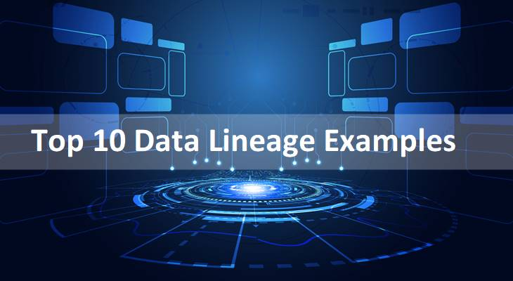 Top 10 Data Lineage Examples