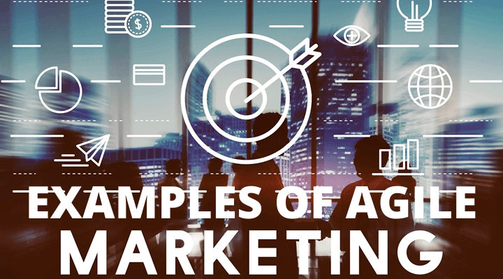 EXAMPLES OF AGILE MARKETING