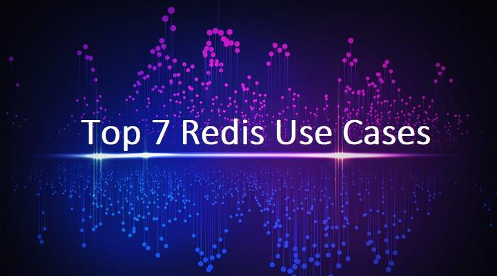 Redis Use Cases