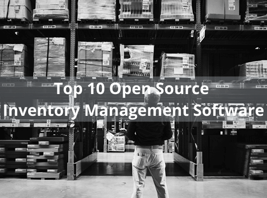 Top 10 Open Source Inventory Management Software