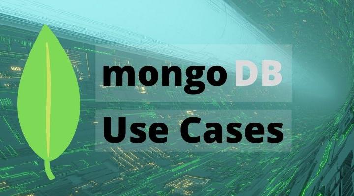 Top 6 MongoDB Use Cases