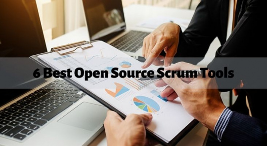 6 Best Open Source Scrum Tools