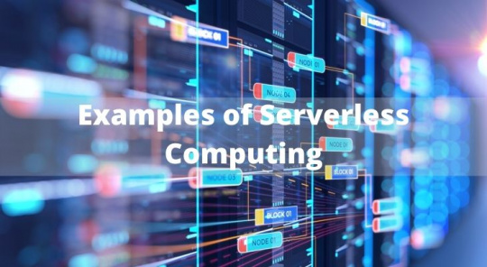 Examples of Serverless Computing