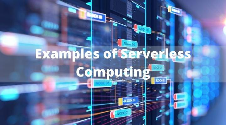 Examples of Serverless Computing