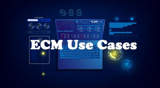 ECM Use Cases
