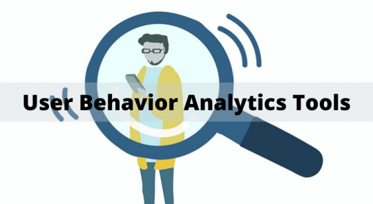 User Behavior Analytics Tools