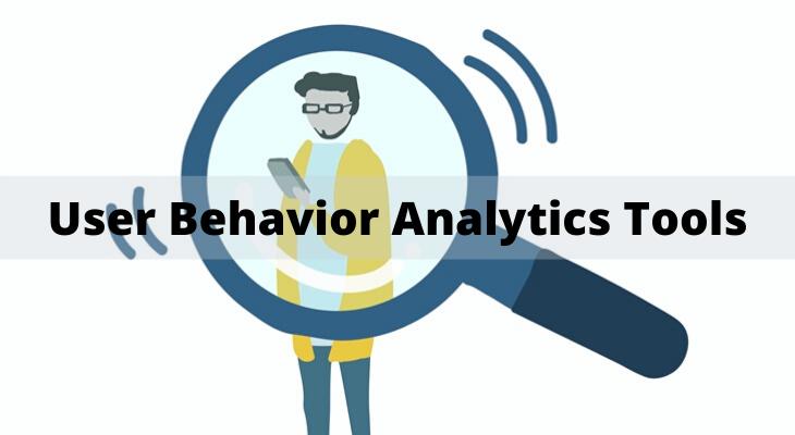 User Behavior Analytics Tools