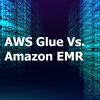 Difference Between AWS Glue and Amazon EMR