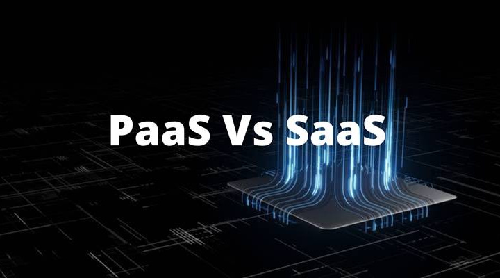 Difference Between PaaS and SaaS