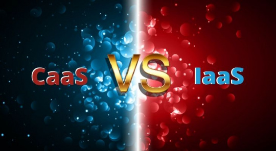 CaaS vs IaaS