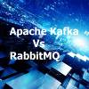 Apache Kafka vs. RabbitMQ