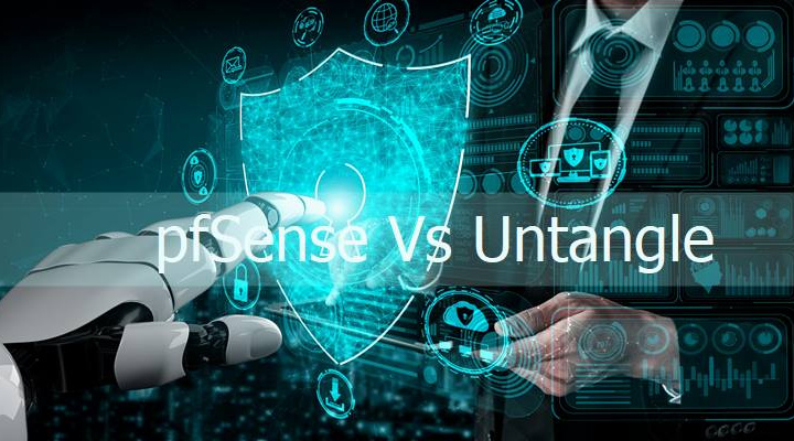 pfSense Vs Untangle: 7 key Differentiating Factors