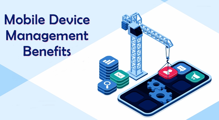 10 Benefits of Mobile Device Management