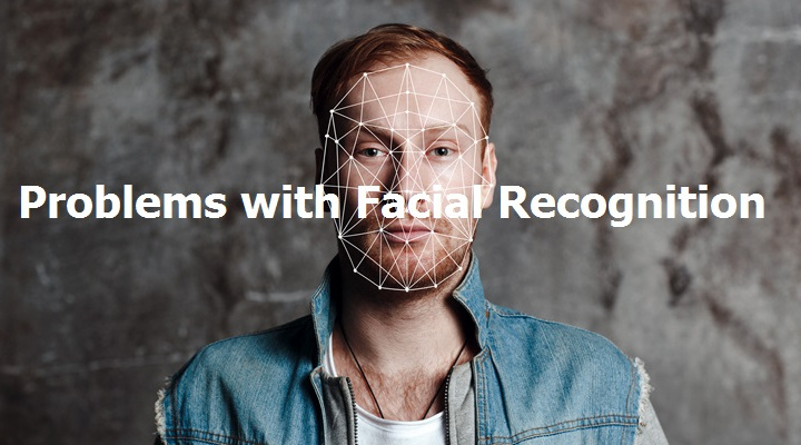 Problems with Facial Recognition