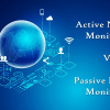Differences between Active and Passive Network Monitoring
