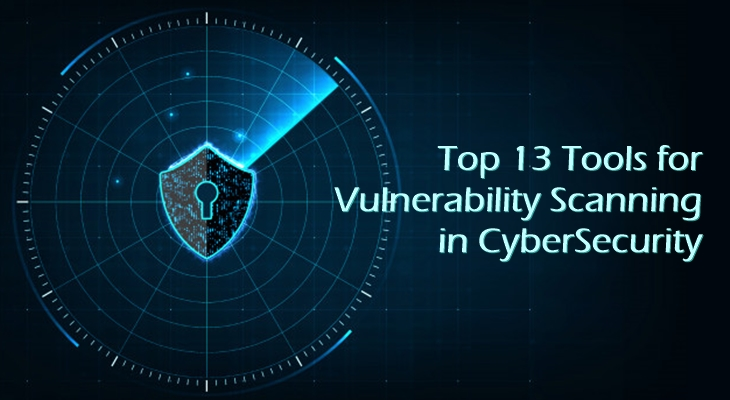 Top tools for Vulnerability Scanning in CyberSecurity