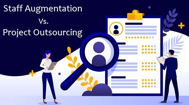 Staff Augmentation Vs Project Outsourcing Understanding the Difference
