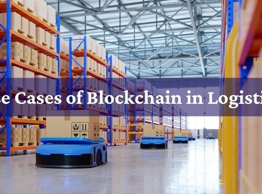 Use Cases of Blockchain in Logistics