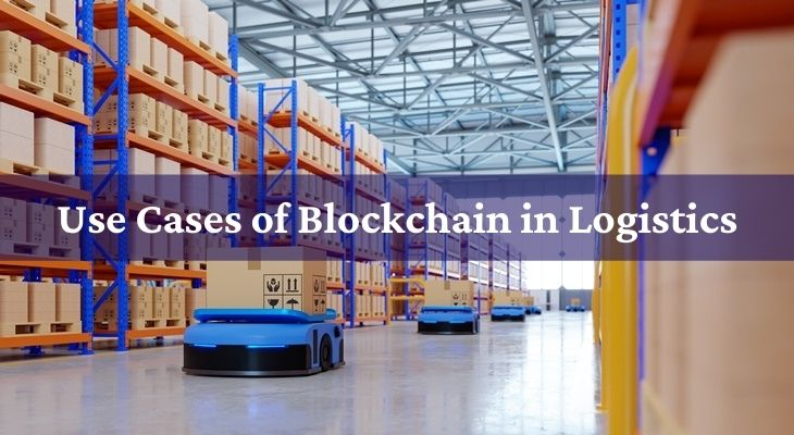 Use Cases of Blockchain in Logistics