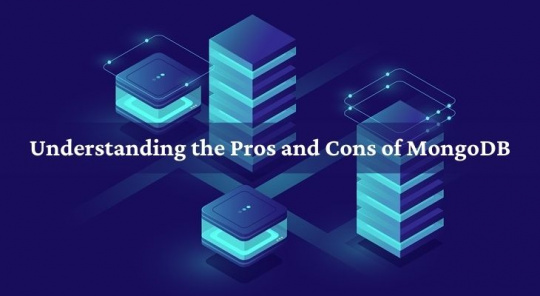 Understanding the Pros and Cons of MongoDB