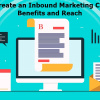 Why to Create an Inbound Marketing Campaign: Benefits and Reach