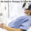 How Can VR Be Used In Therapy To Treat Mental Health