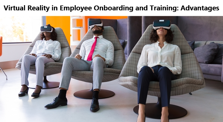 Virtual Reality in Employee Onboarding and Training: Advantages
